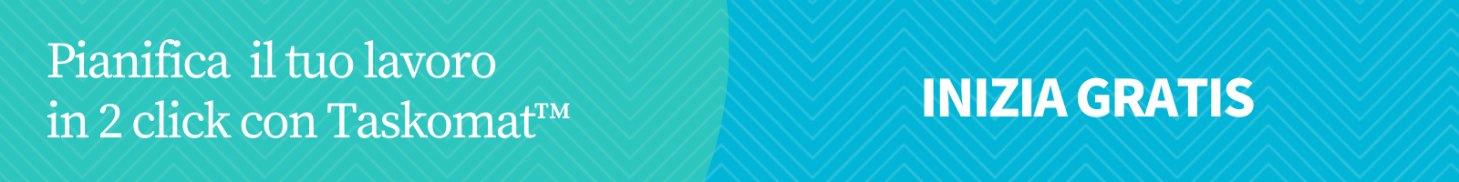 Pianifica il tuo lavoro in 2 click con Taskomat™